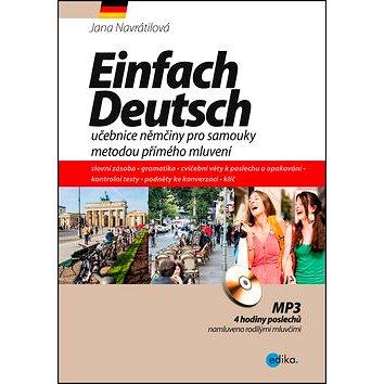 Einfach Deutsch: učebnice němčiny pro samouky metodou přímého mluvení (978-80-266-0911-7)