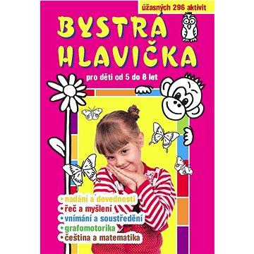 Bystrá hlavička pro děti od 5 do 8 let (978-80-7496-301-8)