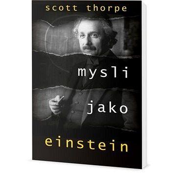 Mysli jako Einstein (978-80-7390-438-8)