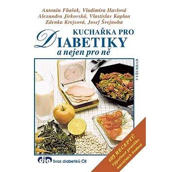 Kuchařka pro diabetiky a nejen pro ně (978-80-7429-798-4)