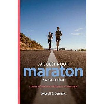Jak uběhnout maraton za 100 dní: Kompletní průvodce přípravou a tréninkem (978-80-86349-53-4)