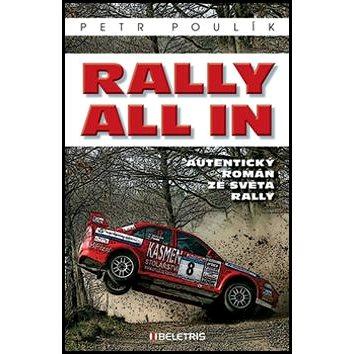 Rally all in: Autentický román ze světa rallye (978-80-7520-083-9)
