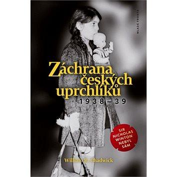 Záchrana českých uprchlíků 1938–39 (978-80-204-4375-5)