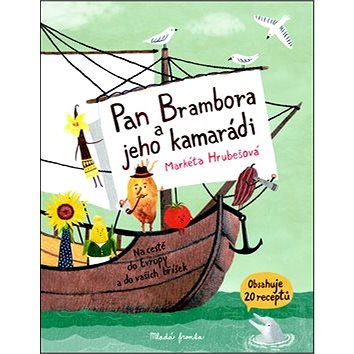 Pan Brambora a jeho kamarádi: Na cestě do Evropy a do vašich bříšek (978-80-204-4329-8)
