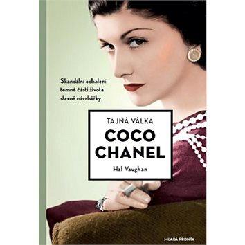 Tajná válka Coco Chanel: Skandální odhalení části života slavné návrhářky (978-80-204-4292-5)