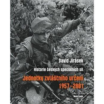 Jednotky zvláštního určení 1957–2001: Historie českých speciálních sil – II. díl (978-80-204-4396-0)