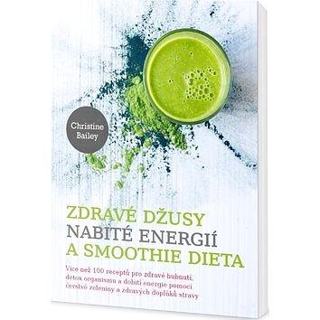 Zdravé džusy nabité energií a smoothie dieta (978-80-7390-473-9)
