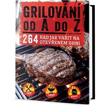 Grilování od A do Z: 264 rad jak vařit na otevřeném ohni (978-80-7390-577-4)
