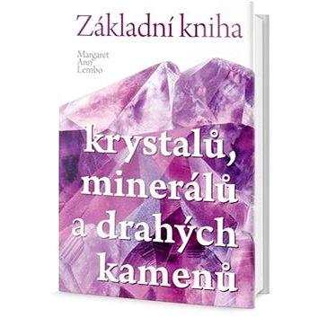 Základní kniha krystalů, minerálů a drahých kamenů (978-80-7390-470-8)