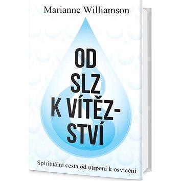 Od slz k vítězství: Spirituální cesta od utrpení k osvícení (978-80-7390-569-9)