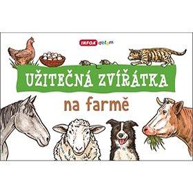 Užitečná zvířátka na farmě (978-80-7547-109-3)