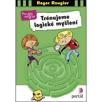 Trénujeme logické myšlení: Pro děti od 9 let (978-80-262-1175-4)