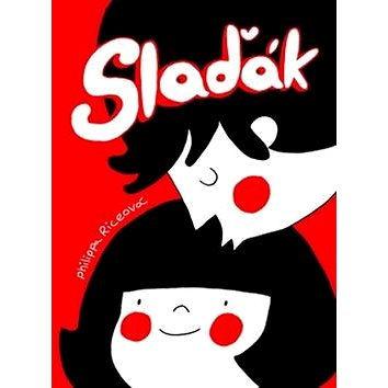 Slaďák (978-80-7432-816-9)