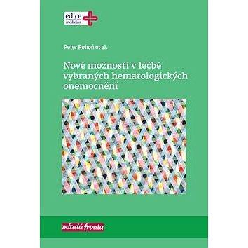 Nové možnosti v léčbě vybraných hematologických onemocnění (978-80-204-4220-8)