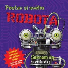 Postav si svého robota: Seznam se s roboty (978-80-256-1972-8)