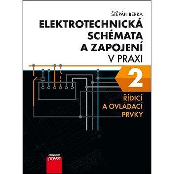Elektrotechnická schémata a zapojení v praxi 2: Řídicí a ovládací prvky (978-80-251-4860-0)