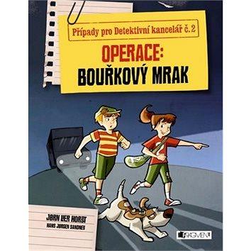 Operace Bouřkový mrak: Případy pro Detektivní kancelář č. 2 (978-80-253-3097-5)