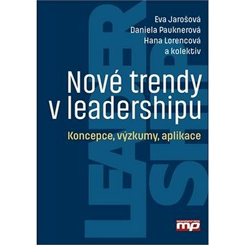 Nové trendy v leadershipu: Koncepce, výzkumy, aplikace (978-80-7261-479-0)