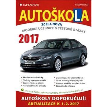 Autoškola 2017: Moderní učebnice a testové otázky (978-80-271-0420-8)