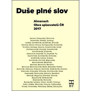 Duše plné slov: Almanach Obce spisovatelů Č (978-80-87109-65-6)