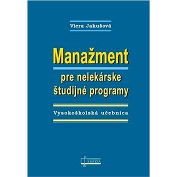 Manažment pre nelekárske študijné programy: Vysokoškolská učebnica (978-80-8063-447-6)