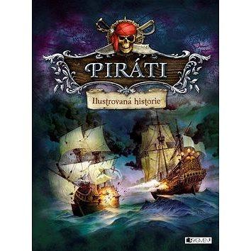 Piráti Ilustrovaná historie (978-80-253-3110-1)