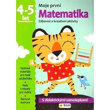 Moje první Matematika 4-5 let: Zábavné a kreativní úkoly a aktivity (978-80-7371-047-7)