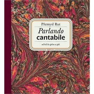 Parlando cantabile + CD Šťastná hodina: od řeči ke zpěvu a zpět + CD Šťastná hodina (978-80-88151-03-6)