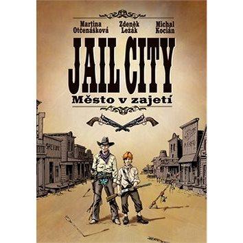 Jail City: Město v zajetí (978-80-266-1078-6)