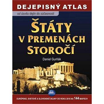 Štáty v premenách storočí Dejepisný atlas: Od úsvitu dejín do súčasnosti (978-80-8067-307-9)