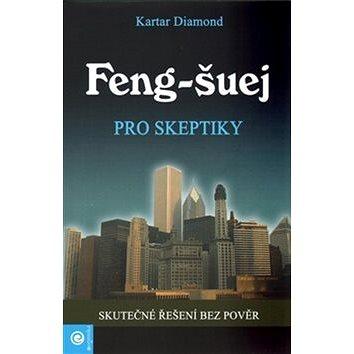 Feng-šuej pro skeptiky: Skutčné řešení bez pověr (978-80-89227-29-7)