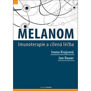 Melanom: Imunoterapie a cílená léčba (978-80-7345-515-6)
