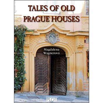 Tales of Old Prague Houses (978-80-7428-302-4)