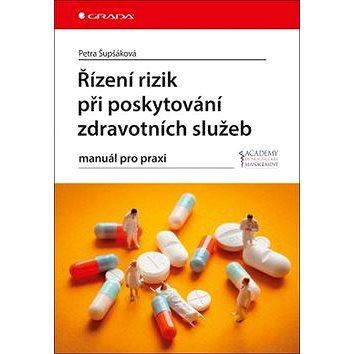 Řízení rizik při poskytování zdravotních služeb: manuál pro praxi (978-80-271-0062-0)