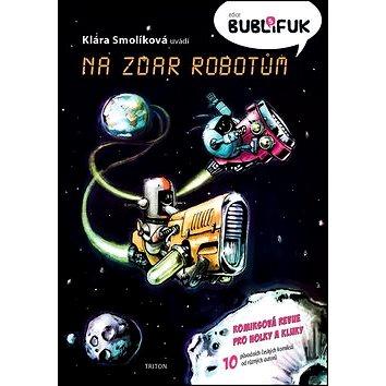 Bublifuk 5: Na zdar robotům (978-80-7553-261-9)