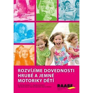 Rozvíjíme dovednosti hrubé a jemné motoriky dětí (978-80-7496-187-8)