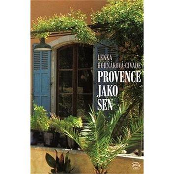 Provence jako sen (978-80-257-2081-3)