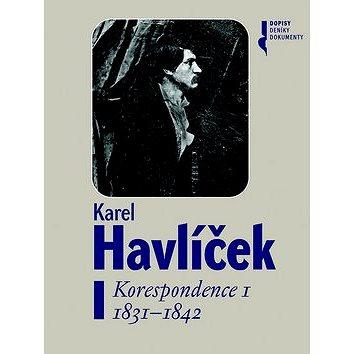 Karel Havlíček Korespondence I: 1831-1842 (978-80-7422-474-4)