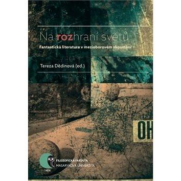 Na rozhraní světů: Fantastická literatura v mezioborovém zkoumání (978-80-210-8441-4)