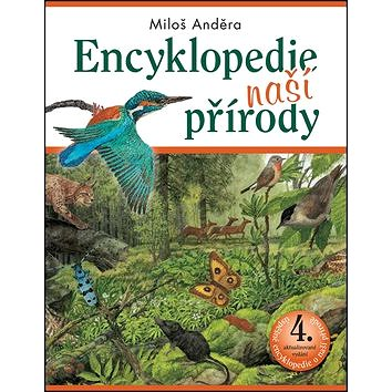 Encyklopedie naší přírody: 4. aktualizované vydání (978-80-7529-346-6)