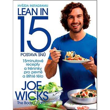 Lean in 15 Postava snů: 15minutové recepty a tréninky pro pevné a štíhlé tělo (978-80-7529-303-9)