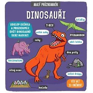 Malý průzkumník Dinosauři (978-80-256-2012-0)
