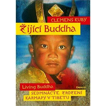 Žijící Buddha: Sedmnácté zrození karmapy v Tibetu (978-80-7281-515-9)