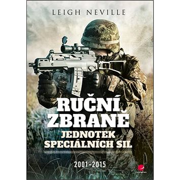 Ruční zbraně jednotek speciálních sil: 2001-2015 (978-80-271-0329-4)