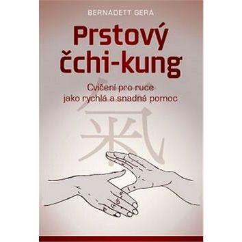 Prstový čchi-kung: Cvičení pro ruce jako rychlá a snadná pomoc (978-80-7554-069-0)