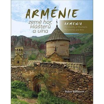 Arménie Země hor, klášterů a vína (978-80-906621-2-4)