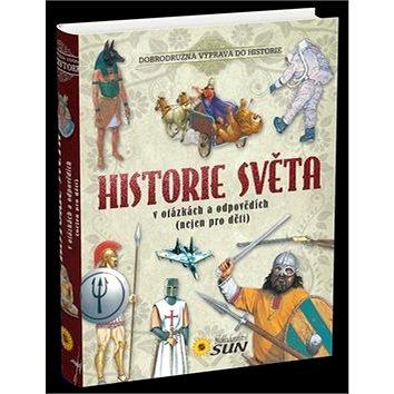 Historie světa v otázkách a odpovědích: (nejen pro děti) (978-80-7371-948-7)