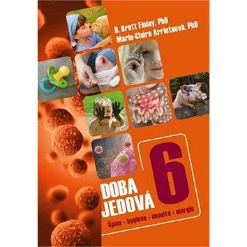 Doba jedová 6: Špína, hygiena, imunita, alergie (978-80-7553-258-9)
