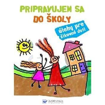 Pripravujem sa do školy: Úlohy pre šikovné deti (978-80-567-0010-5)