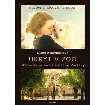 Úkryt v zoo: Skutečný příběh z válečné Varšavy (978-80-7553-305-0)